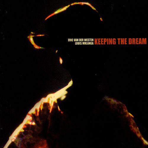Louis Mhlanga & Eric Van Der Westen – Keeping The Dream (2003)