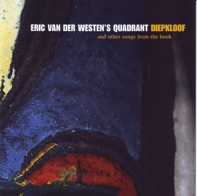 Eric Van Der Westen's Quadrant – Diepkloof And Other Songs From The Book (1997)