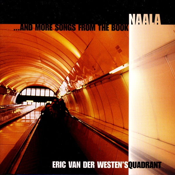 Eric Van Der Westen's Quadrant – Naala … And More Songs From The Book (1999)
