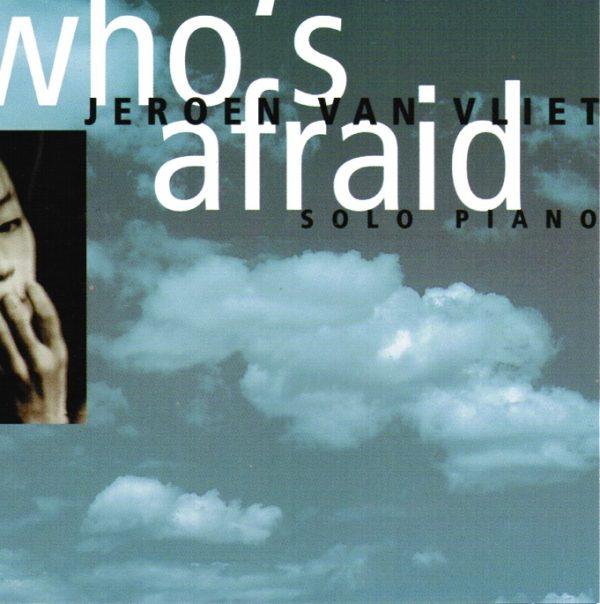 Jeroen Van Vliet – Who's Afraid