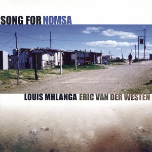 Louis Mhlanga & Eric Van Der Westen – Song For Nomsa (1999)