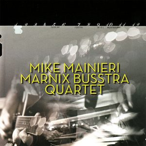 Marnix Busstra Trio Featuring Mike Mainieri – Twelve Pieces (2009)