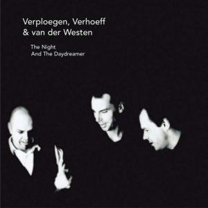 Verploegen, Verhoeff & Van Der Westen (AJ3) – The Night And The Daydreamer (2002)