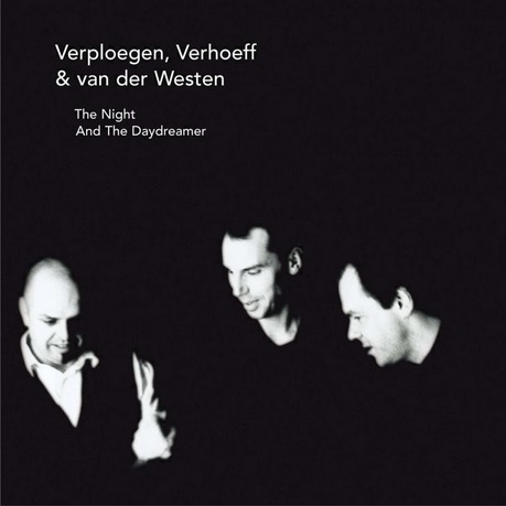 Verploegen, Verhoeff & Van Der Westen (AJ3) – The Night And The Daydreamer (2002)