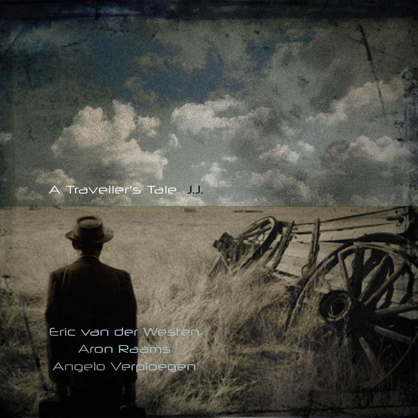 Eric Van Der Westen, Aron Raams & Angelo Verploegen – A Traveller's Tale: J.J. (2016)