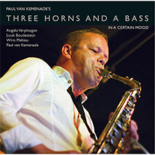 Paul Van Kemenade's Three Horns And A Bass – In A Certain Mood (2014)
